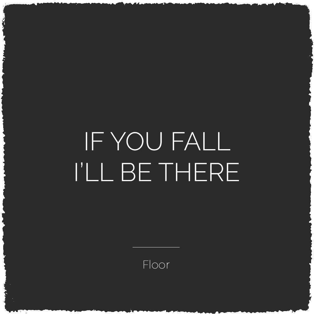 If you fall, I'll be there - Floor | Bijzonderdag